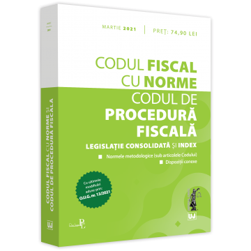 Fiscal Code with Norms and Fiscal Procedure Code: March 2021 - With the latest amendments brought by: O.U.G. no. 13/2021 [0]