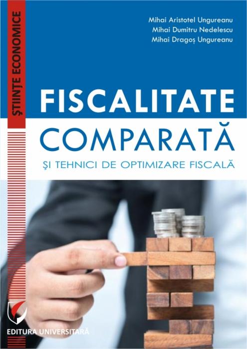 FISCALITATE COMPARATA SI TEHNICI DE OPTIMIZARE FISCALA [0]