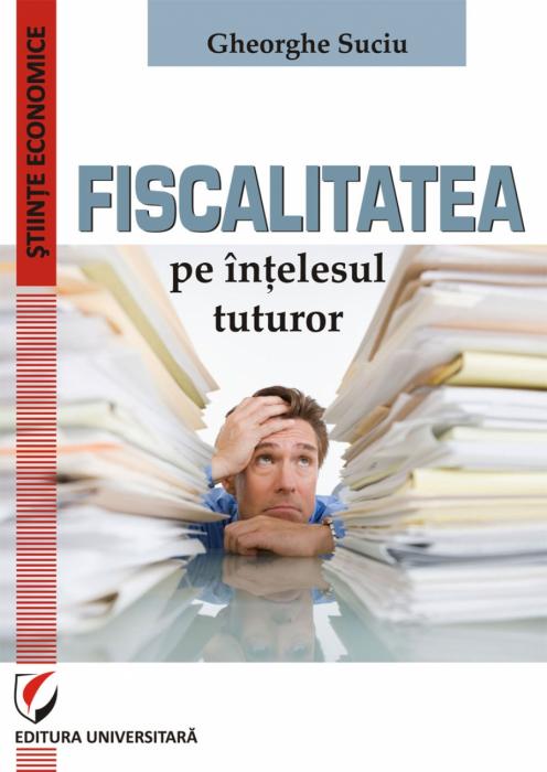 Fiscalitatea pe intelesul tuturor 0