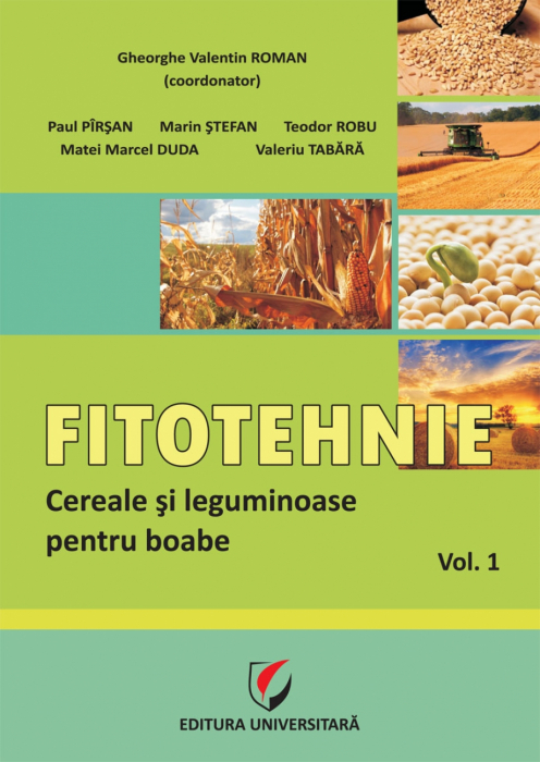 FITOTEHNIE.Cereale si leguminoase pentru boabe. Vol. 1 0