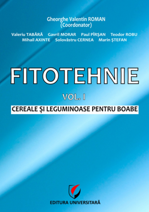 Fitotehnie - Vol. I - Cereale şi leguminoase pentru boabe 0