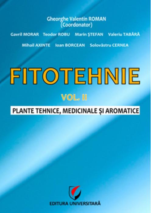 Fitotehnie - Vol. II - Plante tehnice, medicinale si aromatice 0