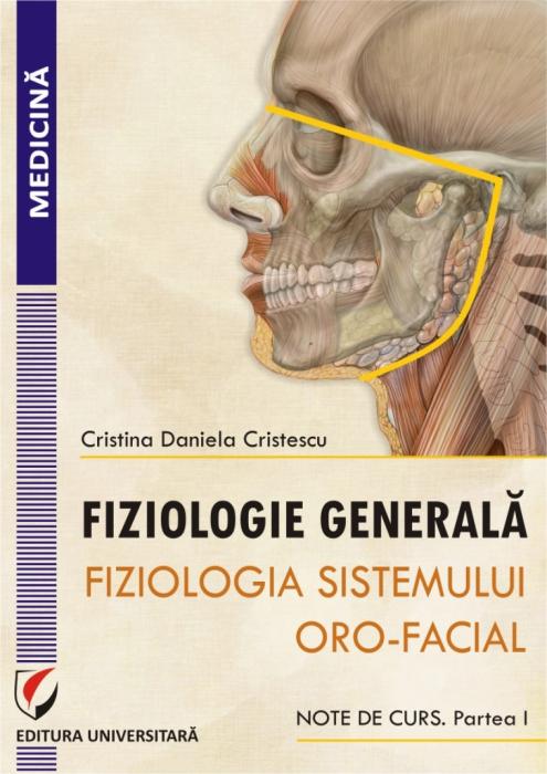 Fiziologie generala. Fiziologia sistemului oro-facial. Partea I 0