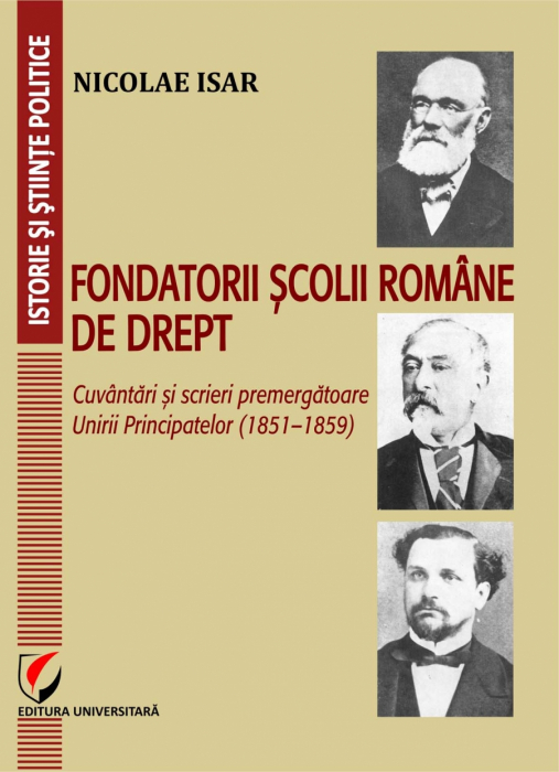 Romanian Law School Foundation. Speeches and Letters prior Principalities Union (1851-1859) 0