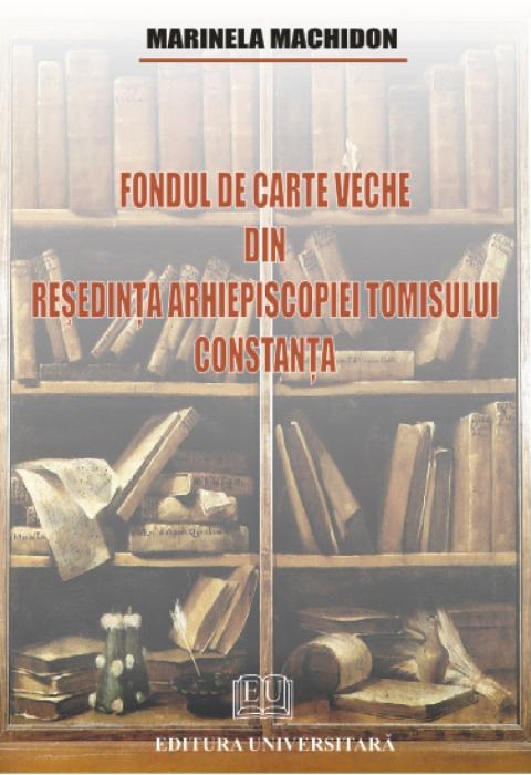 Fondul de carte veche din resedinta arhiepiscopiei Tomisului - Constanta 0
