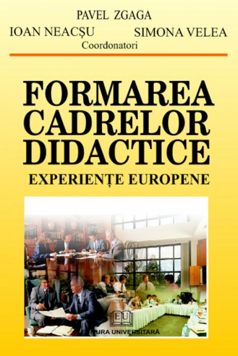 Formarea cadrelor didactice. Experienţe europene 0