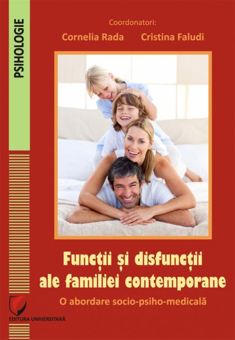 Functii si disfunctii ale familiei contemporane. O abordare socio-psiho-medicala [0]