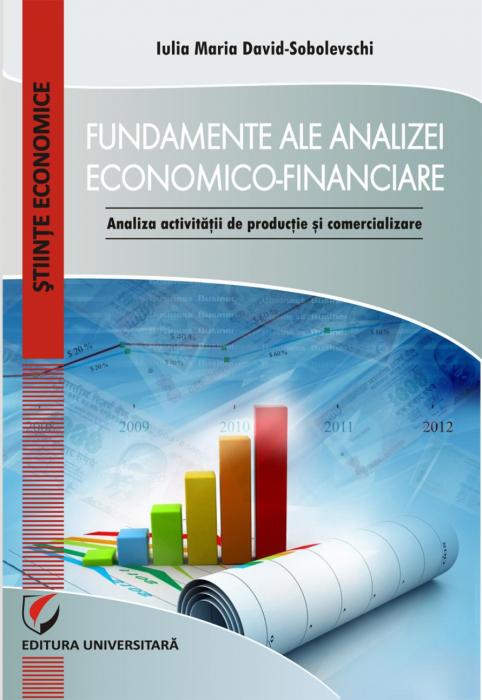 Fundamente ale analizei economico-financiare. Analiza activitatii de productie si comercializare [0]