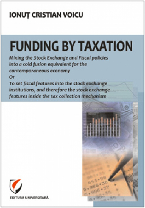 Funding by taxation. Mixing the stock exchange and fiscal policies into a cold fusion equivalent for the contemporaneous economy or To set fiscal features into the stock institutio 0