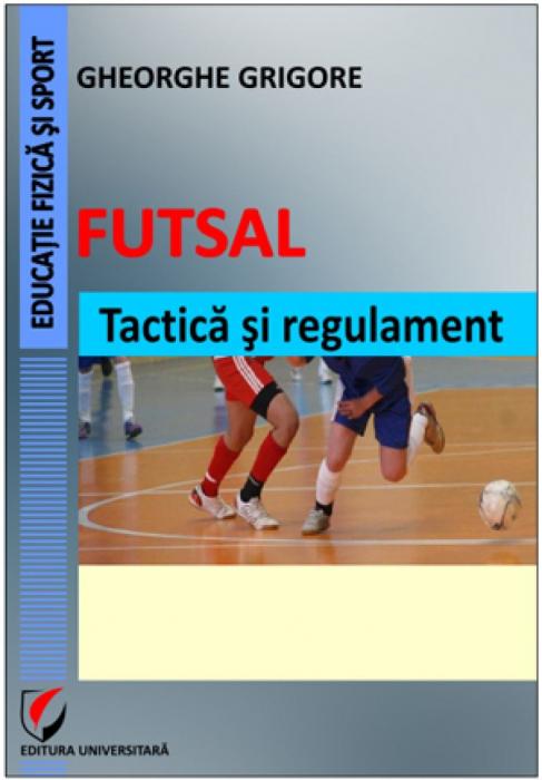 Futsal. Tactică şi regulament [0]
