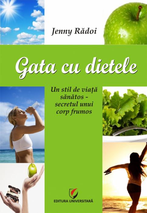 Gata cu dietele. Un stil de viata sănătos - secretul unui corp frumos 0