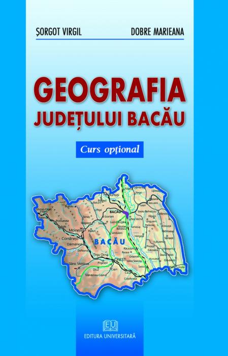 Geografia judeţului Bacău. Curs opţional 0