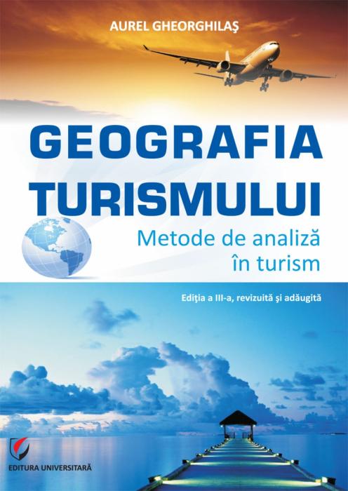 GEOGRAFIA TURISMULUI – METODE DE ANALIZĂ ÎN TURISM 0