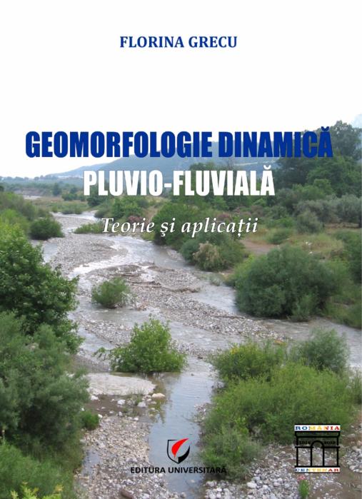 Geomorfologie dinamica pluvio-fluviala. Teorie si aplicatii 0