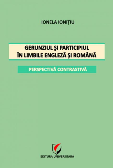 Gerunziul si participiul in limbile engleza si romana. Perspectiva contrastiva [0]