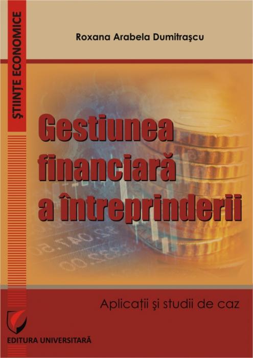 Gestiunea financiara a intreprinderii. Aplicatii si studii de caz 0