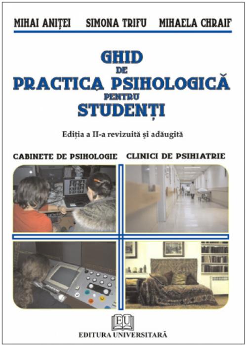 Ghid de practica psihologica pentru studenti, ed. II, revizuita si adaugita 0