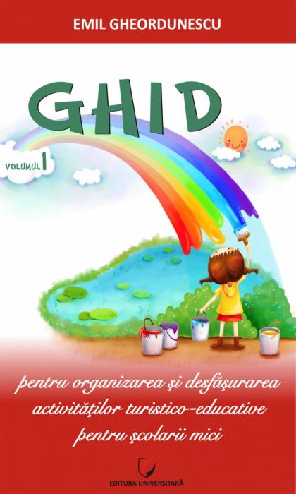 Ghid pentru organizarea și desfășurarea activităților turistico-educative pentru scolarii mici 0
