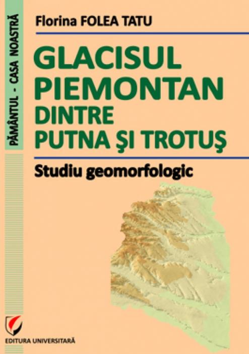 Glacisul piemontan dintre Putna si Trotus. Studiu geomorfologic 0
