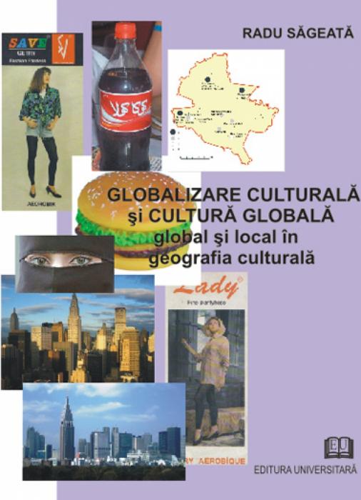 Globalizare culturală şi cultură globală. Global şi local în geografia culturală 0