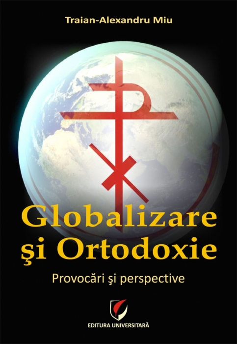 Globalization and Orthodoxy. Challenges and Perspectives 0