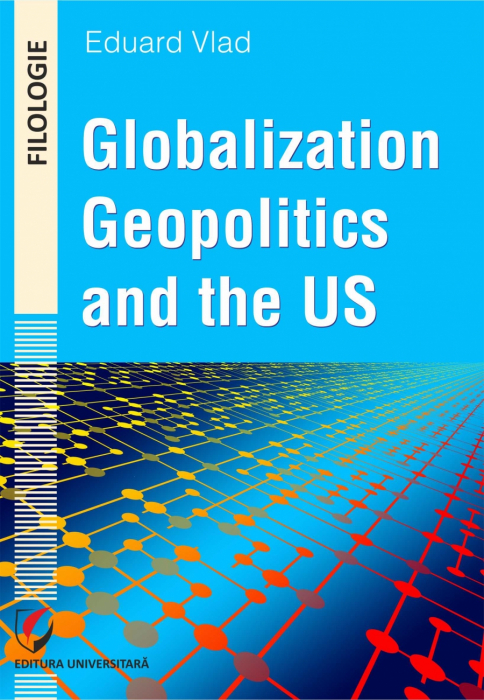 Globalization, Geopolitics and the US 0