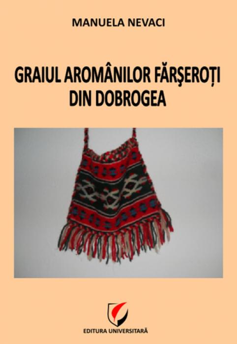 Graiul aromanilor farseroti din Dobrogea 0