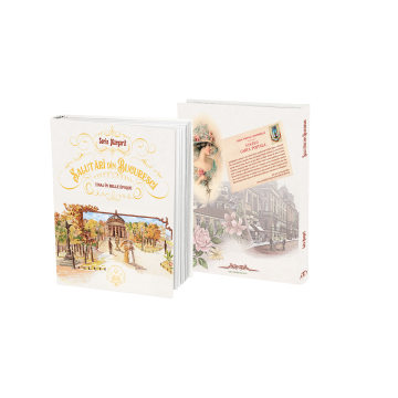 Greetings from Bucharest - Travel in Belle Epoque. Bilingual Edition (RO – EN) [0]