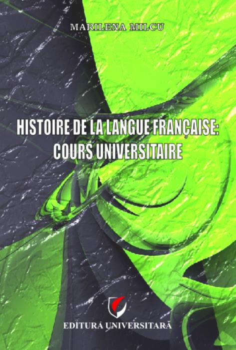 Histoire de la langue francaise: Cours universitaire 0