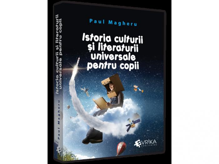 Istoria culturii si literaturii universale pentru copii - Paul Magheru [0]