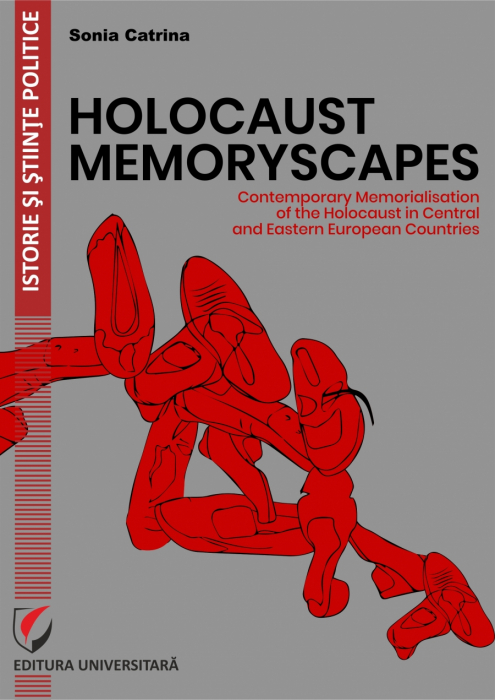 Holocaust Memoryscapes. Contemporary Memorialisation of the Holocaust in Central and Eastern European Countries [0]