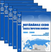 ECHR decisions in the cases against Romania - 1994-2009 - Analysis, consequences, potentially responsible authorities (5 volumes) 0