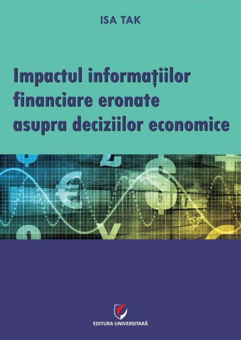 IMPACTUL INFORMATIILOR FINANCIARE ERONATE ASUPRA DECIZIILOR ECONOMICE 0