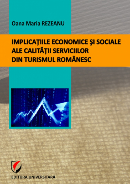 Economic and social implications of the quality of Romanian tourism 0