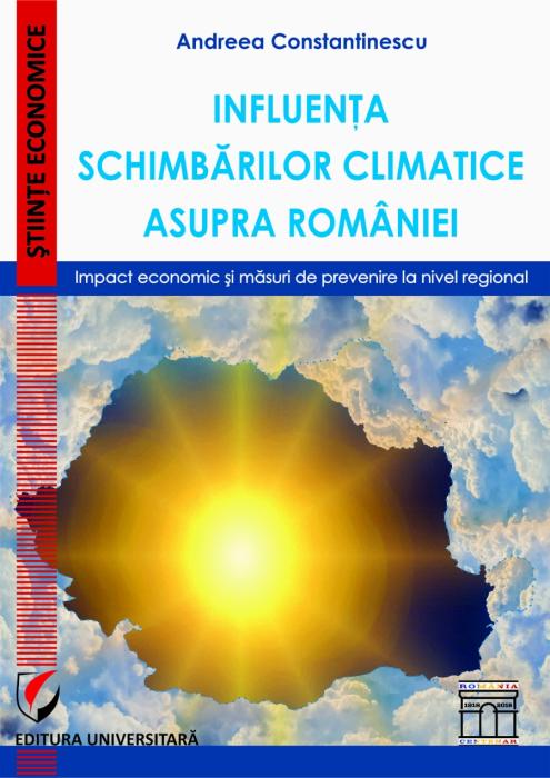 Influenta schimbarilor climatice asupra Romaniei. Impact economic si masuri de prevenire la nivel regional 0