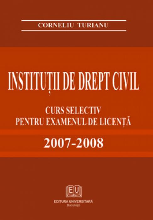 Instituţii de drept civil – Curs selectiv pentru examenul de licenţă 2007-2008 0
