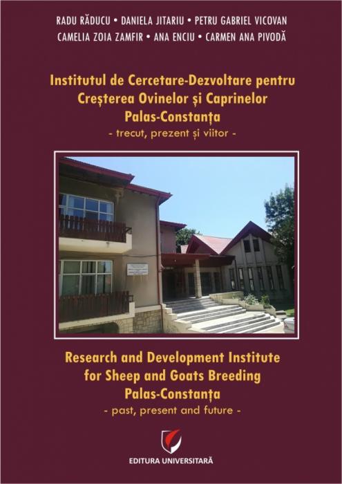 Institutul de Cercetare-Dezvoltare pentru  Cresterea Ovinelor si Caprinelor Palas-Constanta - trecut, prezent si viitor 0