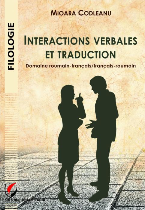 Interactions verbales et traduction. Domaine roumain-français/français-roumain 0