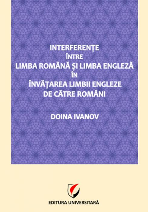 Interferente intre limba romana si limba engleza in invatarea limbii engleze de catre romani 0