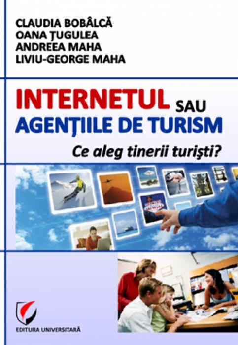 Internetul sau agentiile de turism. Ce aleg tinerii turisti? 0