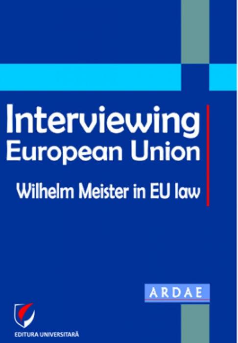 Interviewing European Union. Wilhelm Meister in EU law 0