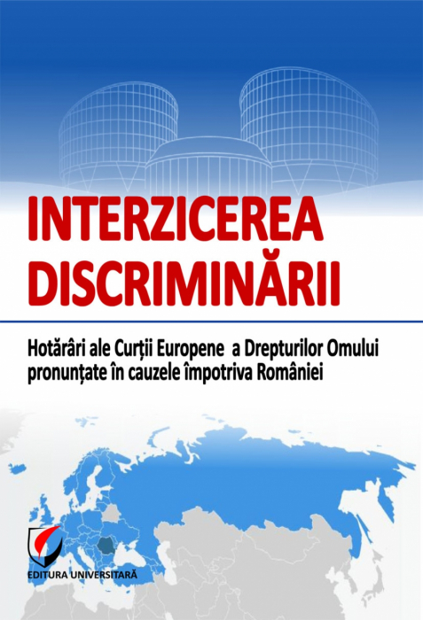 Prohibition of discrimination. Judgments of the European Court of Human Rights ruled in cases against Romania 0