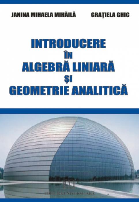 Introducere in algebra liniara si geometrie analitica 0
