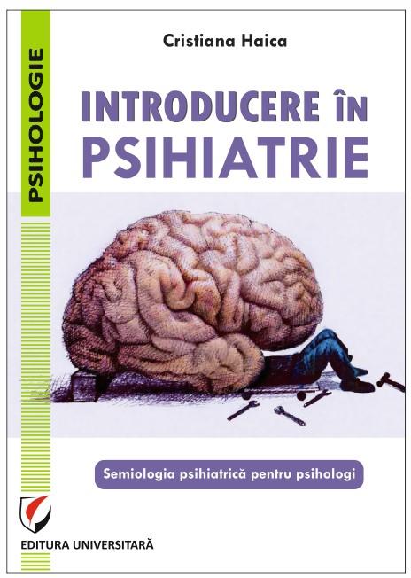 Introducere in psihiatrie. Semiologia psihiatrica pentru psihologi [0]