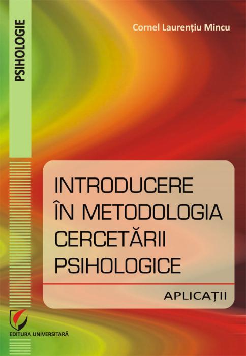 Introducere în metodologia cercetării psihologice. Aplicatii 0