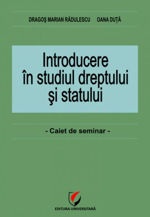 Introducere în studiul dreptului şi statului. Caiet de seminar 0