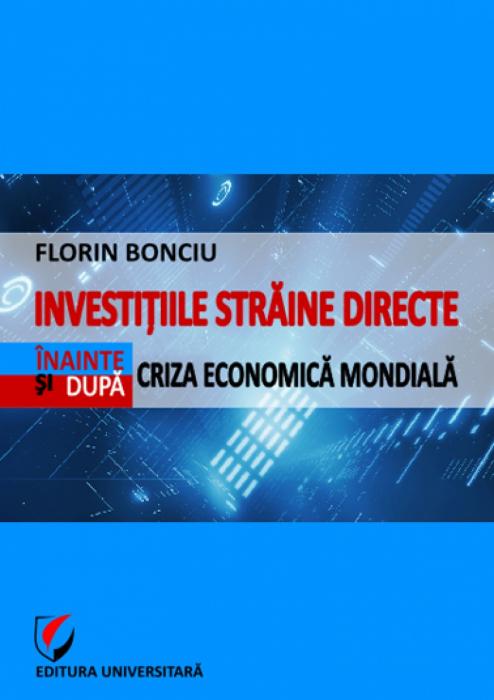 Investitiile straine directe inainte si dupa criza economica mondiala 0