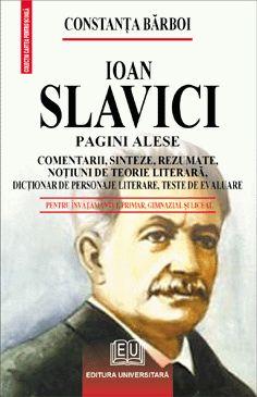 Ioan Slavici - Pagini alese - Comentarii, sinteze, rezumate, noţiuni de teorie literară, dicţionar de personaje literare, teste de autoevaluare 0