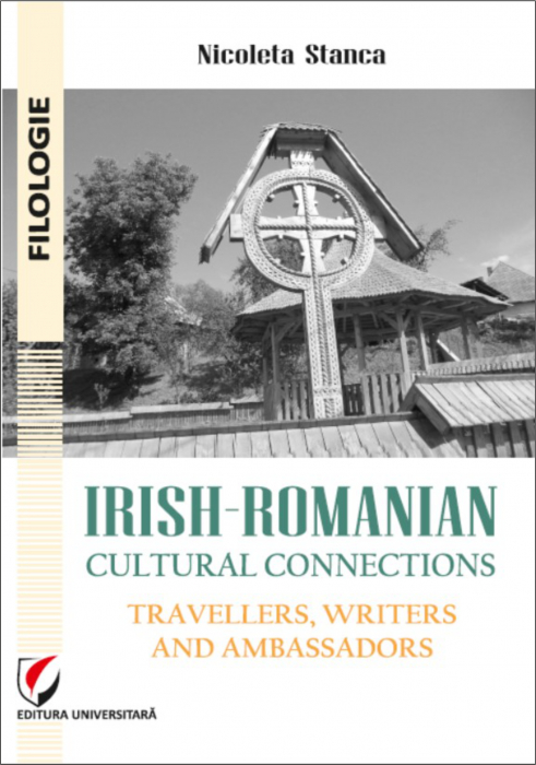 Irish-Romanian Cultural Connections: Travellers, Writers and Ambassadors 0