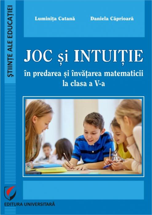 Joc si intuitie in predarea si invatarea matematicii la clasa a a V-a [0]
